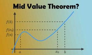 How to Have an Idea About Mid Value Theorem?