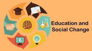 How Education Helps in Bringing Social Changes?