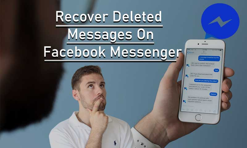 Recover Permanently Deleted Messages On Facebook Messenger