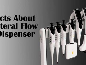 Facts About Lateral Flow Dispenser