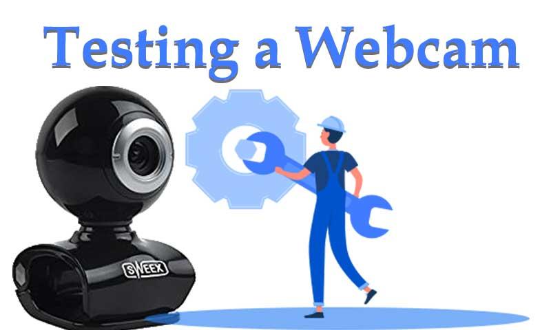 Testing a Webcam